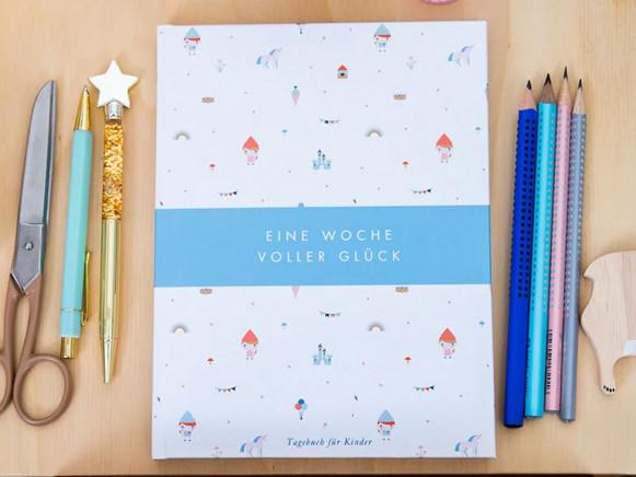 Eine Woche voller Glück - Das Tagebuch für Kinder, das glücklich macht